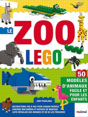 Le zoo Lego : 50 modèles d'animaux facile et pour les enfants