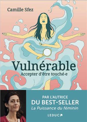 Vulnérable : accepter d'être touché-e
