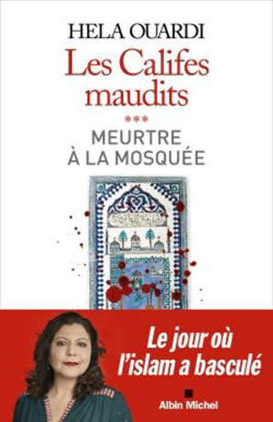 Les califes maudits. Volume 3, Meurtre à la mosquée