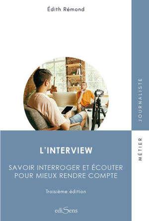 L'interview : savoir interroger et écouter pour mieux rendre compte