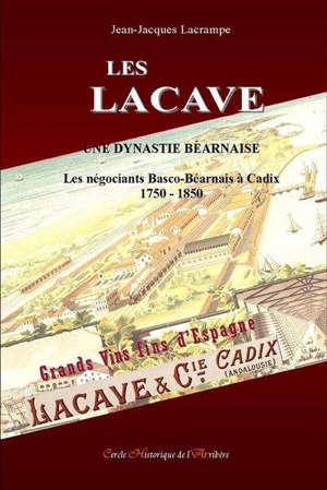 Les Lacave : une dynastie béarnaise : les négociants basco-béarnais à Cadix, 1750-1850