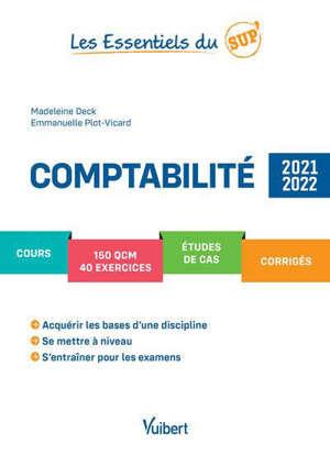 Comptabilité : cours, 150 QCM, 40 exercices, études de cas, corrigés : 2021-2022