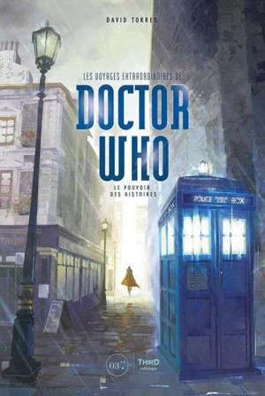 Les voyages extraordinaires de Doctor Who : le pouvoir des histoires