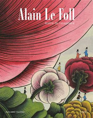 Alain Le Foll : maître de l'imaginaire