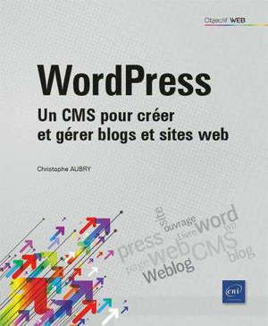 WordPress : un CMS pour créer et gérer blogs et sites web