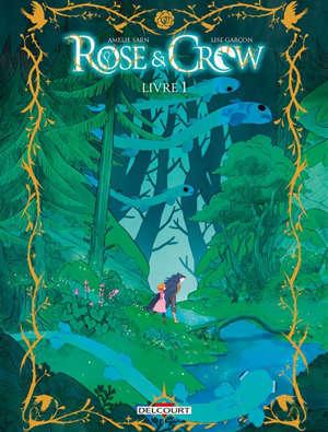 Rose & Crow. Volume 1