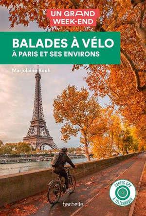 Balades à vélo à Paris et ses environs