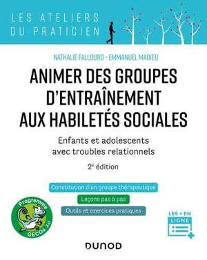 Animer des groupes d'entraînement aux habiletés sociales, programme Gecos 2.0 : enfants et adolescents avec troubles relationnnels : constitution d'un groupe thérapeutique, leçons pas à pas, outils et exercices pratiques