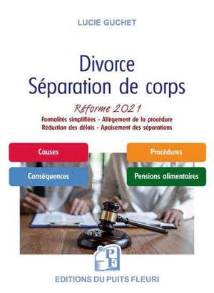 Divorce, séparation de corps : réforme 2021 : procédure simplifiée et allégée