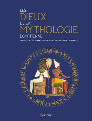 Les dieux de la mythologie égyptienne : garants de l'équilibre du cosmos, de la nature et de l'humanité