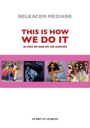 This is how we do it : 40 ans de R&B en 100 albums