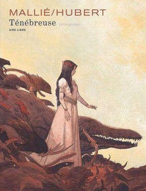 Ténébreuse. Volume 1