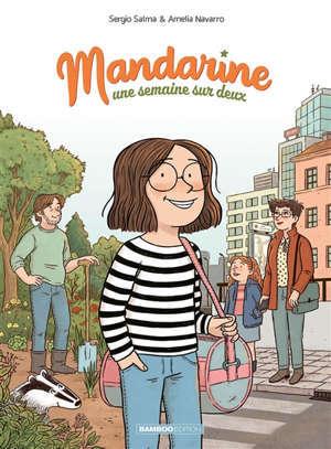 Mandarine, une semaine sur deux. Volume 1
