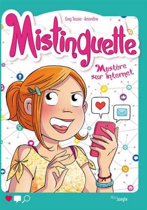 Mistinguette. Volume 12, Mystère sur Internet