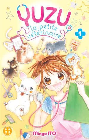 Yuzu, la petite vétérinaire. Vol. 1