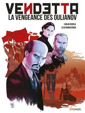 Vendetta, la vengeance des Oulianov