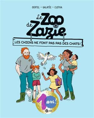 Le zoo de Zazie. Vol. 3. Les chiens ne font pas des chats !