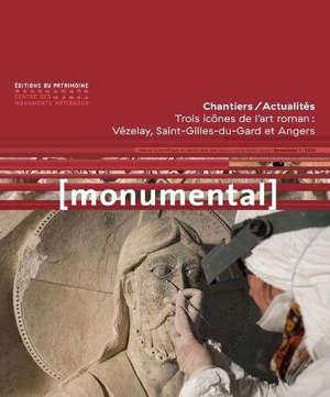 Monumental. n° 1 (2021), Chantiers, actualités : trois icônes de l'art roman : Vézelay, Saint-Gilles-du-Gard et Angers