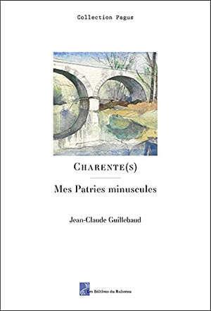 Charente(s) : mes patries minuscules
