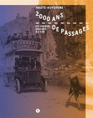 2.000 ans de passages : du chemin gaulois à l'A75 : exposition, Saint-Flour, Musée de la Haute-Auvergne, 2020-2021