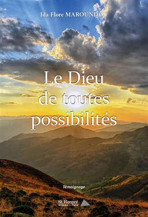Le Dieu de toutes les possibilités : témoignage