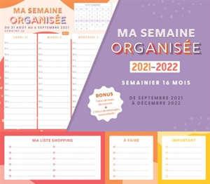 Ma semaine organisée : semainier 16 mois, de septembre 2021 à décembre 2022