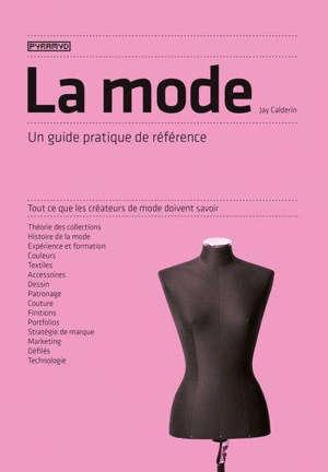 La mode : un guide pratique de référence