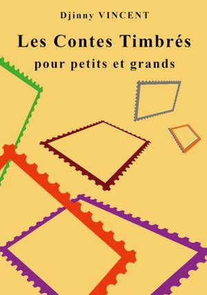 LES CONTES TIMBRES - POUR PETITS ET GRANDS
