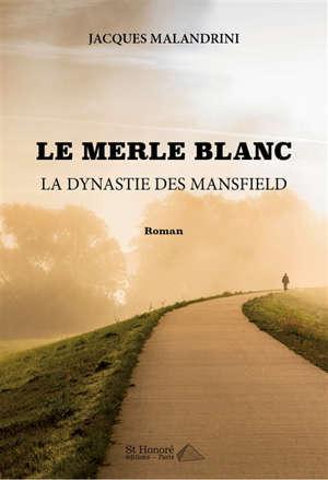 Le merle blanc : la dynastie des Mansfield