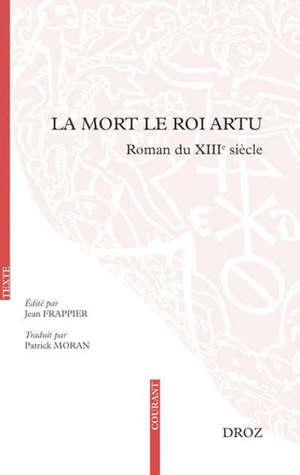 La Mort le roi Artu : roman du XIIIe siècle