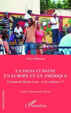 La salsa cubaine en Europe et en Amérique : comment danse-t-on a lo cubano ?