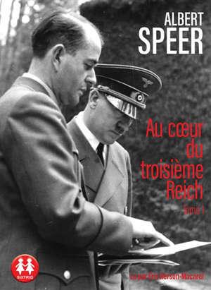 Au coeur du Troisième Reich. Volume 1