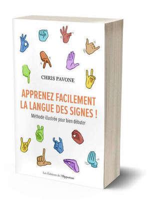 Apprenez facilement la langue des signes ! : méthode illustrée pour bien débuter