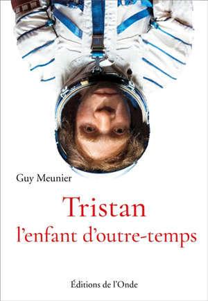 Tristan, l'enfant d'outre-temps