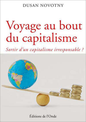 Voyage au bout du capitalisme : sortir d'un capitalisme irresponsable ?