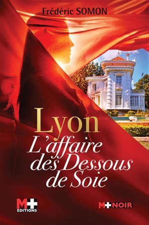 Lyon, l'affaire des dessous de soie