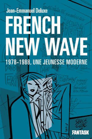 French new wave : 1978-1988, une jeunesse moderne
