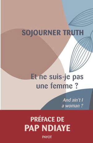Et ne suis-je pas une femme ? = And I ain't a woman?