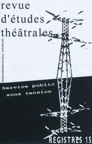 Registres. n° 15, Service public sous tension. Présences du marionnettiste