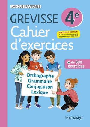 Cahier d'exercices Grevisse 4e : orthographe, grammaire, conjugaison, lexique : + de 600 exercices