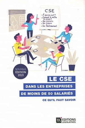 Le CSE dans les entreprises de moins de 50 salariés : ce qu'il faut savoir