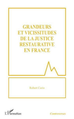 Grandeurs et vicissitudes de la justice restaurative en France