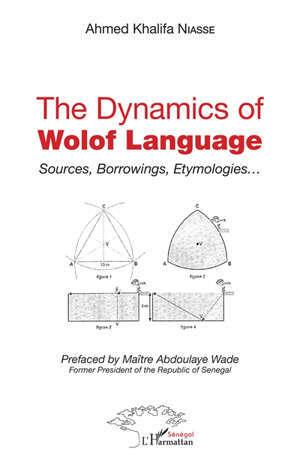 The dynamics of Wolof language : sources, borrowings, etymologies...