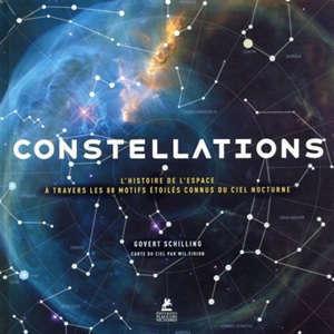 Constellations : l'histoire de l'espace à travers les 88 motifs étoilés connus du ciel nocturne