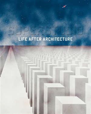 Superstudio : life after architecture