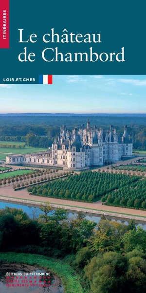 Le château de Chambord : Loir-et-Cher