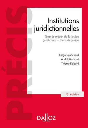Institutions juridictionnelles : grands enjeux de la justice, juridictions, gens de justice