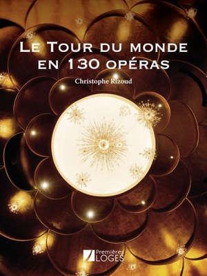 Le tour du monde en 130 opéras