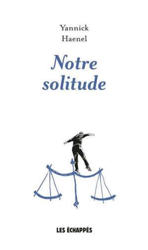 Notre solitude
