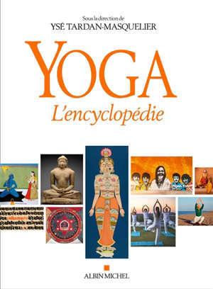 Yoga : l'encyclopédie